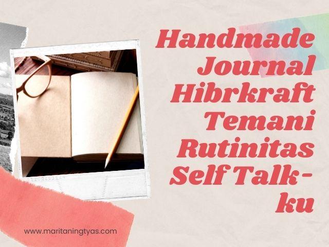 handmade journal hibrkraft teman self talk-ku