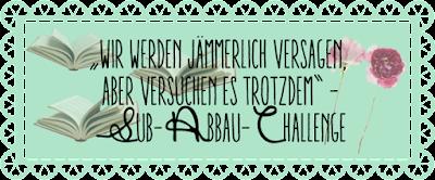 http://everyones-a-book.blogspot.de/2015/07/challenge-sub-abbau-challenge.html?showComment=1435738594878#c1704217589604024132