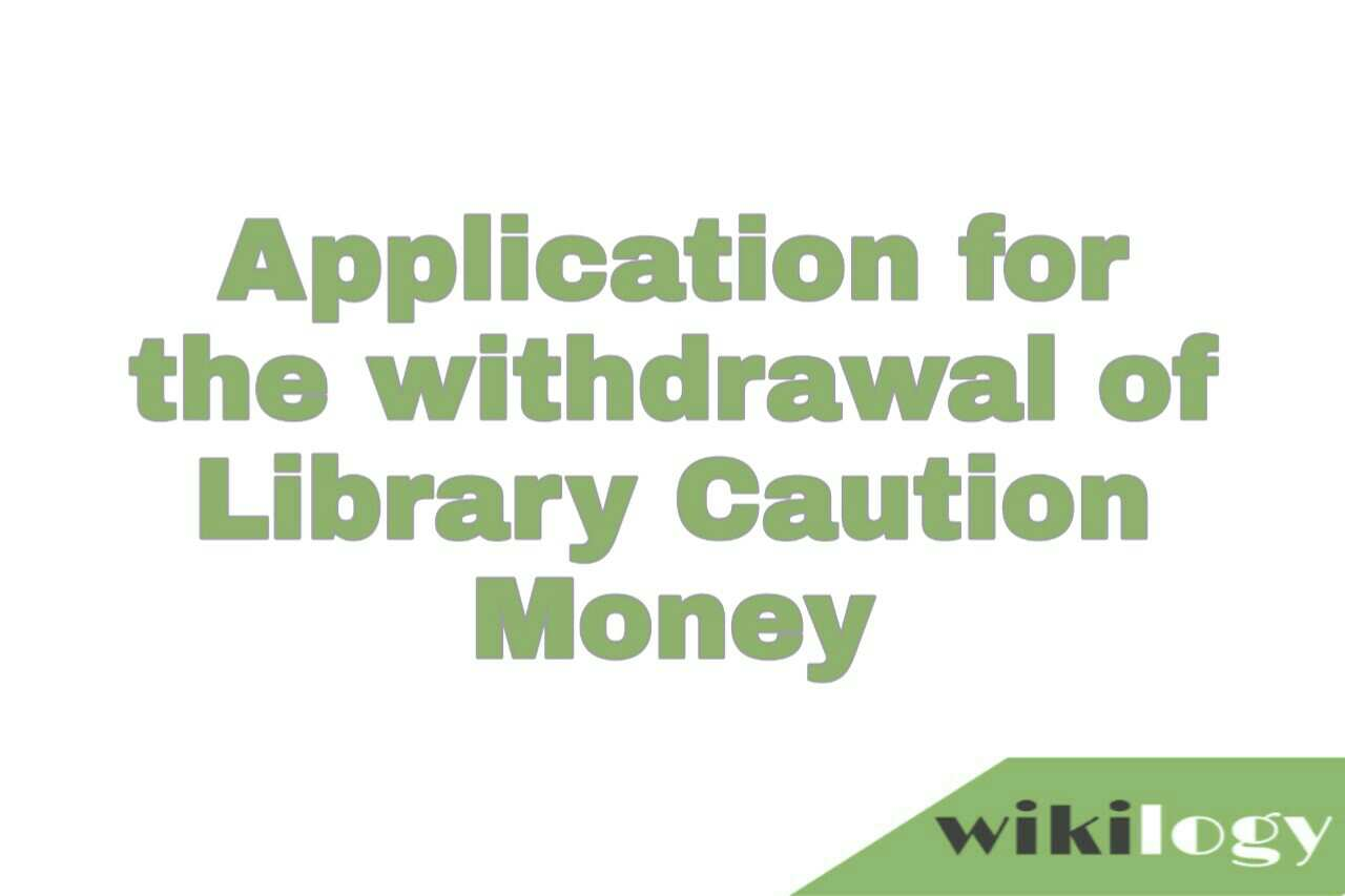 Application for the withdrawal of Library Caution Money
