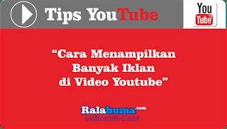 Cara Menampilkan Banyak Iklan Di Youtube