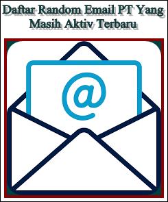 Daftar Random alamat Email PT yang masih Aktif Terbaru