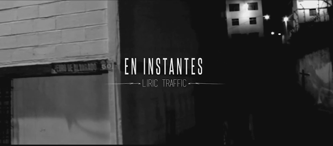 Video: Liric Traffic - En Instantes | Ecuador | 2014