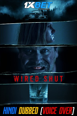 Wired Shut (2021) 850MB Full Hindi (Voice Over Dubbed) Dual Audio Movie Download 720p WebRip [1XBET]
