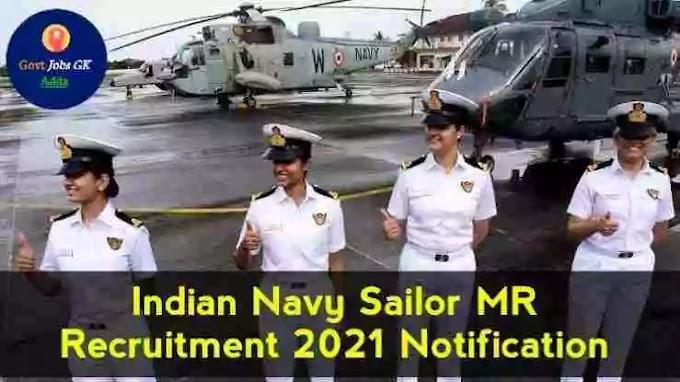 Indian Navy Sailor MR Job Bharti 2021-22 Notification | Eligibility Criteria | Age limit | Selection Process