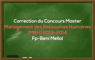 Correction du Concours Master Management des Ressources Humaines (MRH) 2013-2014 - Fp-Beni Mellal