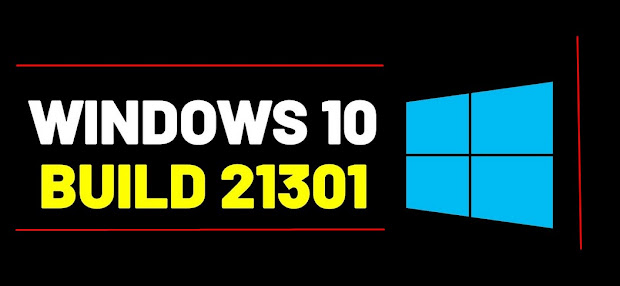 Microsoft Merilis Windows 10 Build 21301