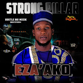 New Video:-Strong pillar-Eza'ako-official-video