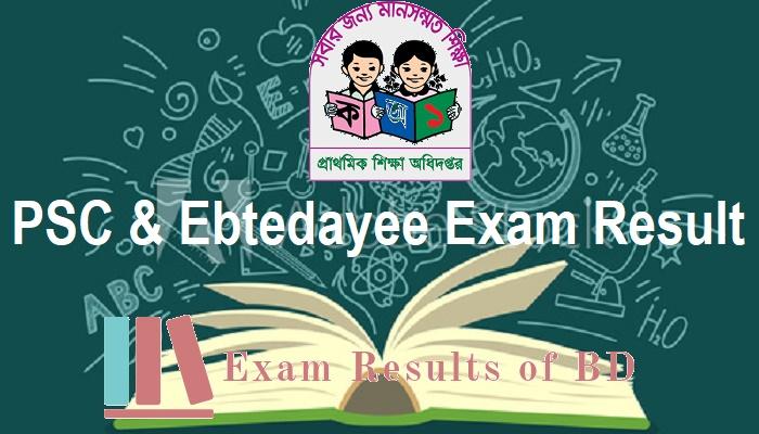PSC Result 2019, Ebtedayee Result 2019, PSC Exam Result 2019, Ebtedayee Exam Result 2019
