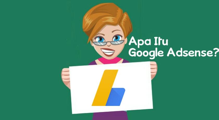 Apa Itu Google Adsense? Penjelasan Dan Cara Kerja Google ...