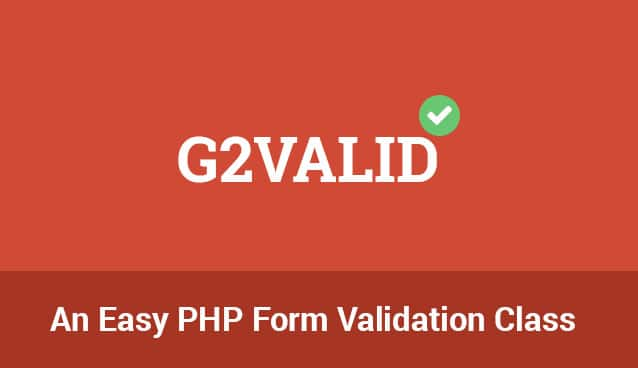 G2VALID › An Easy PHP Form Validation Class FREE