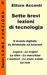 https://www.amazon.it/Sette-brevi-lezioni-tecnologia-Aristotele-ebook/dp/B010E6I0DS/ref=sr_1_9?__mk_it_IT=%C3%85M%C3%85%C5%BD%C3%95%C3%91&keywords=Come+funziona%3A+panoramica+tecnologie&qid=1561803034&s=books&sr=1-9