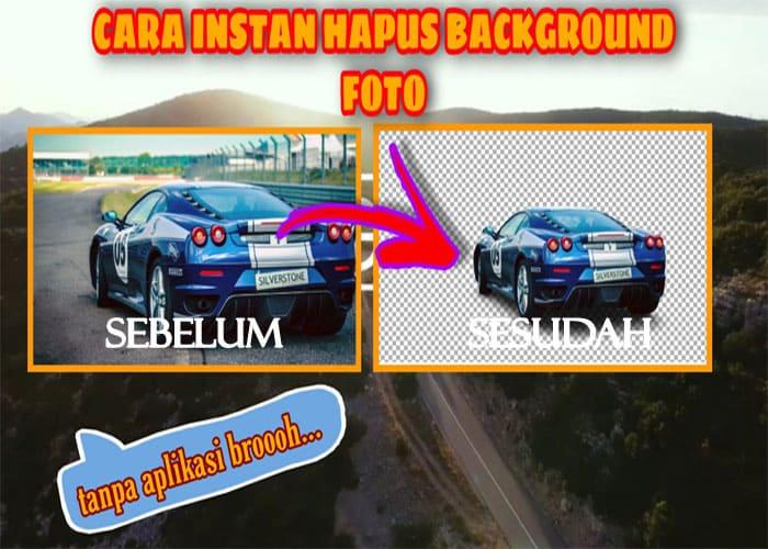 Hapus Background Foto Dengan Cara Instan