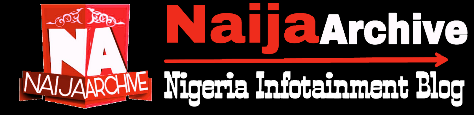 Naijaarchive | Infotainment Blog
