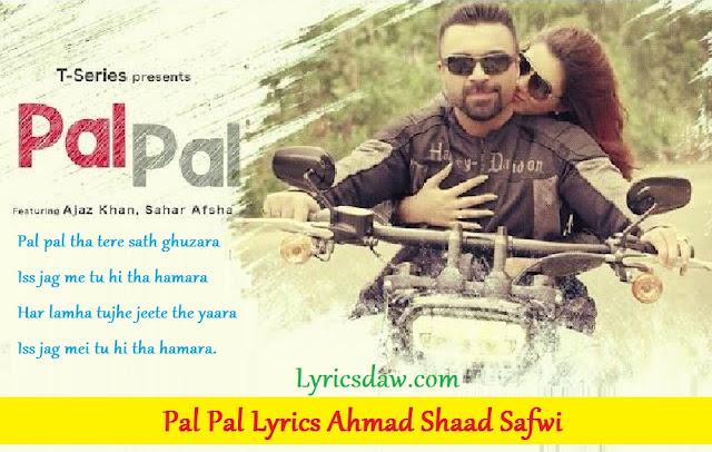 Pal Pal Lyrics Ahmad Shaad Safwi