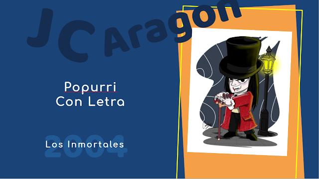 """👁️🗨️Popurri con LETRA de Juan Carlos Aragón⚫ """"Los Inmortales"""" (2004)🧛♂️"""