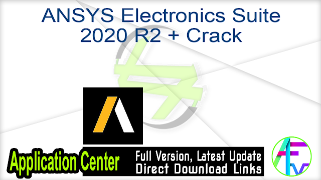 ANSYS Electronics Suite 2020 R2 + Crack