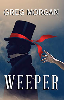 Weeper - a delightfully twisted historical fiction novel book promotion sites Greg Morgan