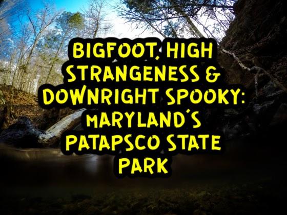Bigfoot, High Strangeness & Downright Spooky: Maryland's Patapsco State Park