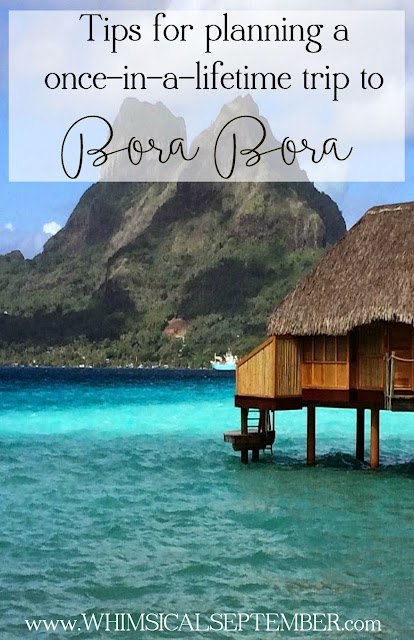 Tips for planning a trip to Bora Bora for a couple who just got back (and had the time of their lives)!
