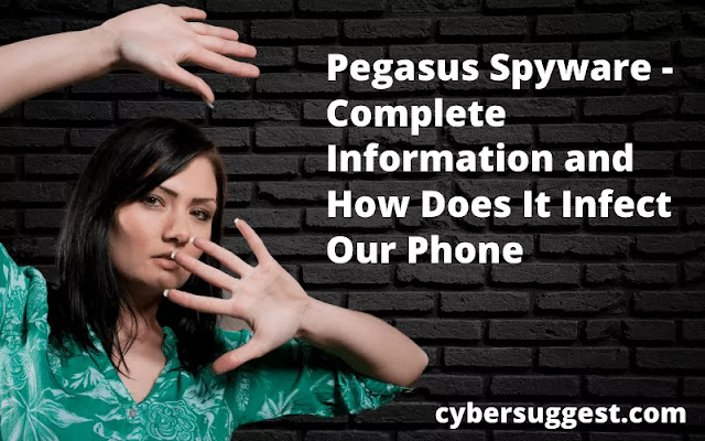 Pegasus Spyware - Complete Information and How Does It Infect Our Phone