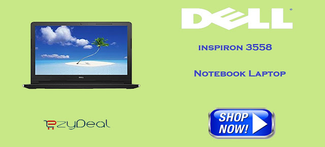 http://ezydeal.net/product/Dell-Inspiron-3558-Z565106HIN9-Laptop-Intel-Core-i3-5th-Gen-4Gb-Ram-1Tb-Hdd-Windows10-Black-Notebook-laptop-product-27840.html