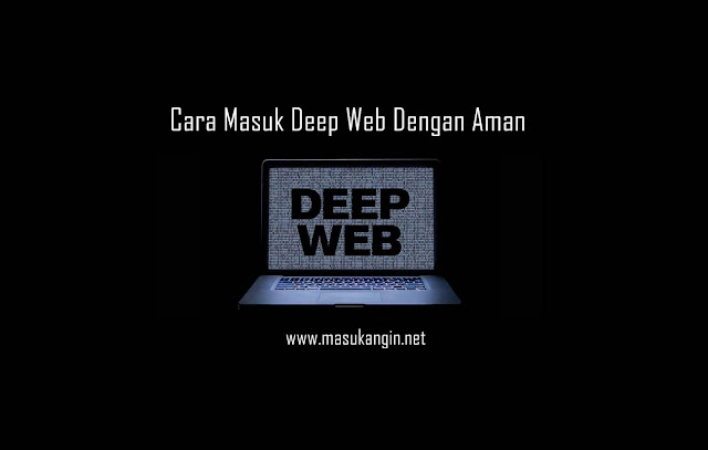 Cara Masuk Deep Web Dengan Aman