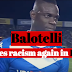 Balotelli faces racism again in Italy