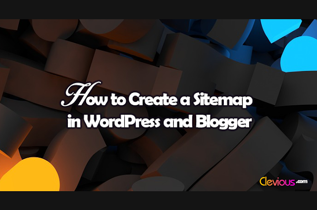 How to Create a Sitemap in WordPress and Blogger - Clevious