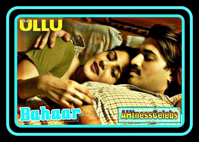 Bahaar (2021) – UllU Hindi Short Film