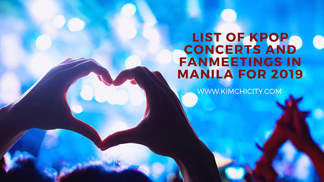 List of Kpop concerts and fanmeetings in Manila for 2019 (June - Dec)