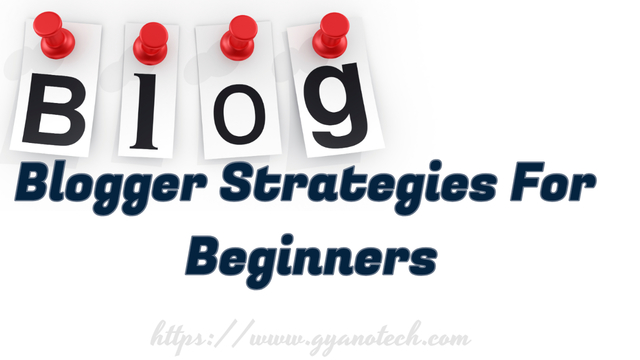 Blogger Strategies For Beginners