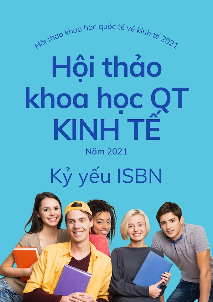 Hội thảo khoa học quốc tế kỷ yếu ISBN về kinh tế, tài chính, kế toán, ngân hàng tháng 9/2021