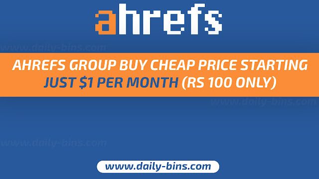 AHREFS GROUP BUY CHEAP PRICE STARTING JUST $1 PER MONTH (RS 100 ONLY)