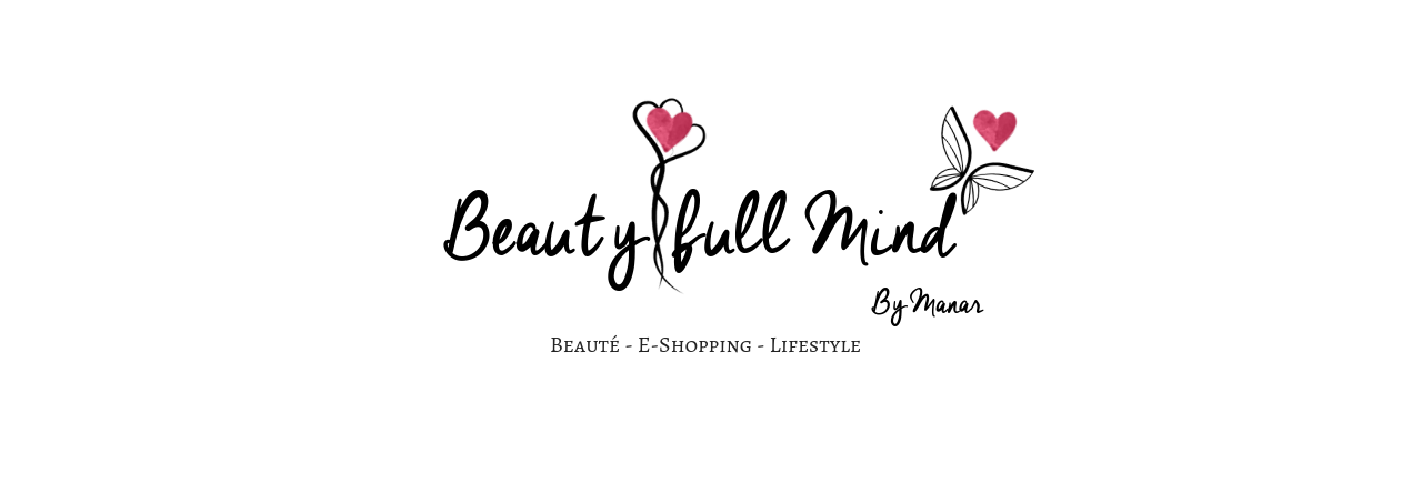 Beautiful Mind By Manar : Blog beauté, mode et lifestyle