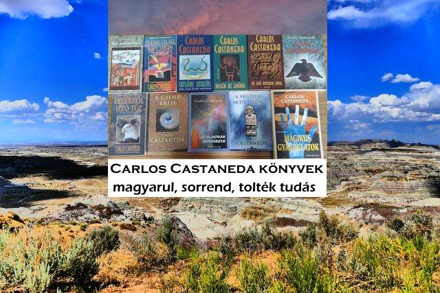 Carlos Castaneda könyvek magyarul, sorrend, tolték tudás