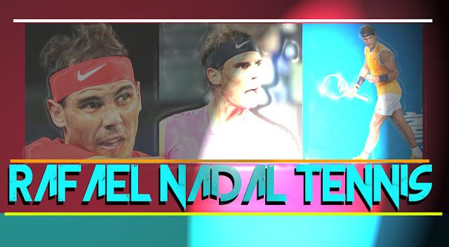 اللاعب نادال كرة المضرب هي حياتنا Rafael Nadal Tennis 2021