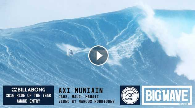 Axi Muniain at Jaws - 2016 Billabong Ride of the Year Entry - WSL Big Wave Awards