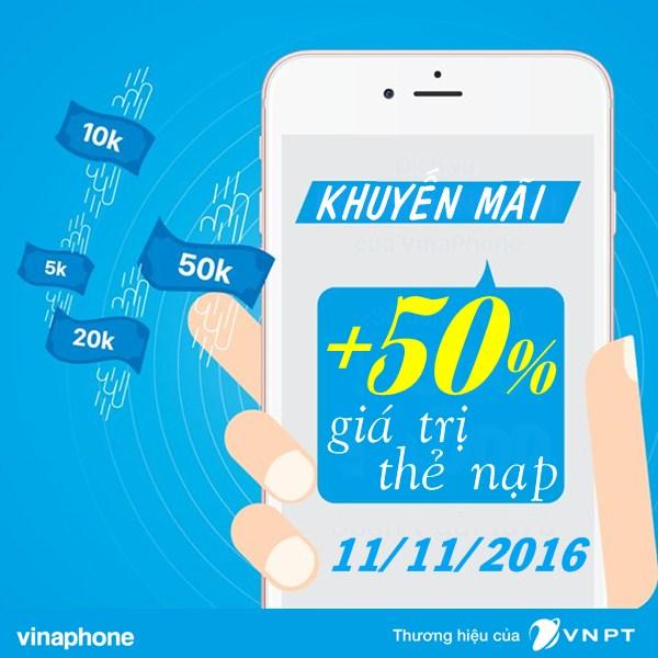 Khuyến mãi 50% giá trị thẻ nạp Vinaphone ngày vàng 11/11/2016