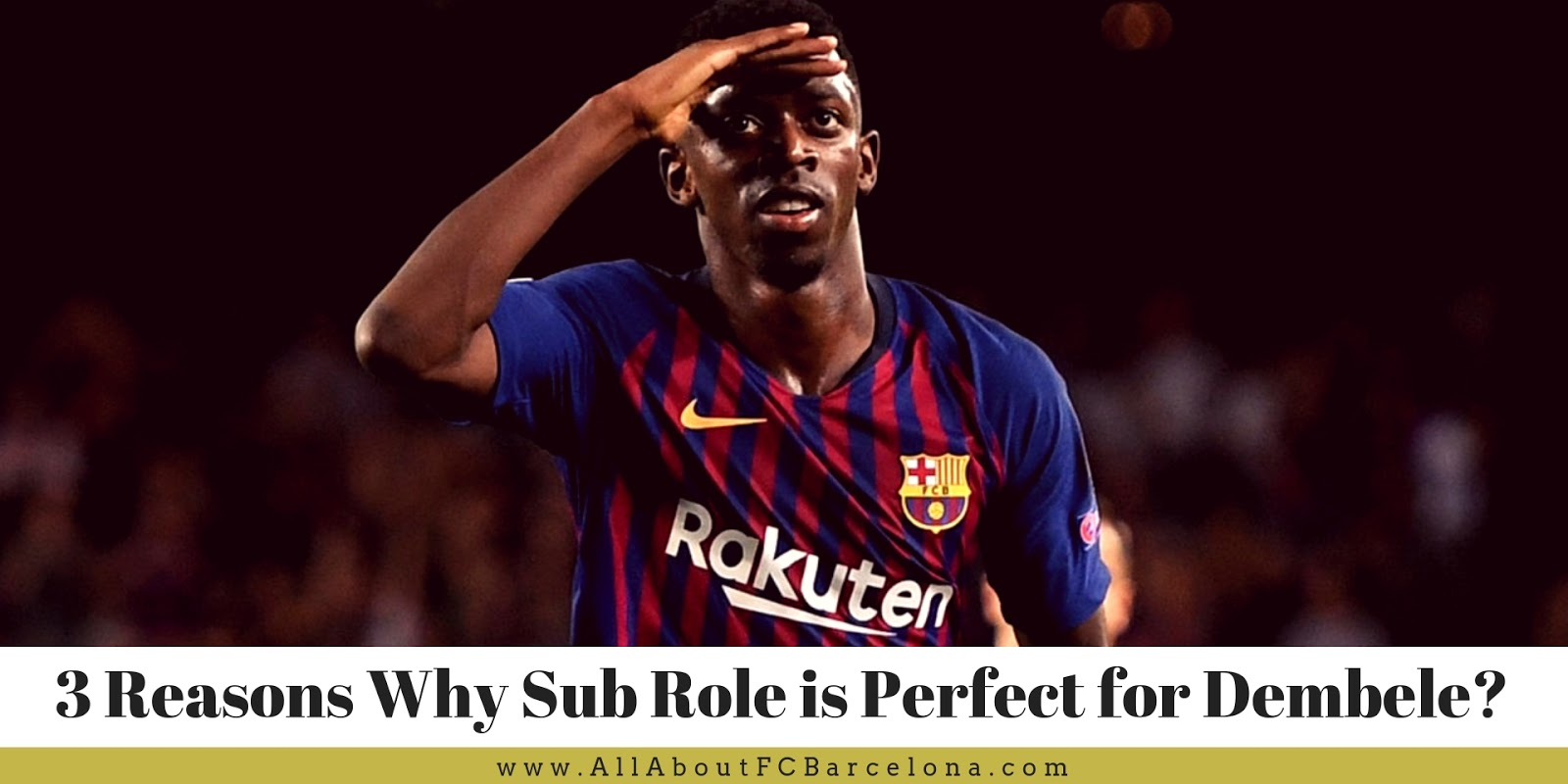 3 Simple Reasons Why Sub Role is Perfect for Dembele #Barca #FCBarcelona