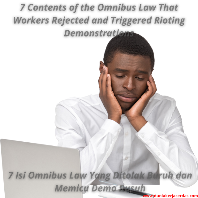 7 Contents of the Omnibus Law That Workers Rejected and Triggered Rioting Demonstrations