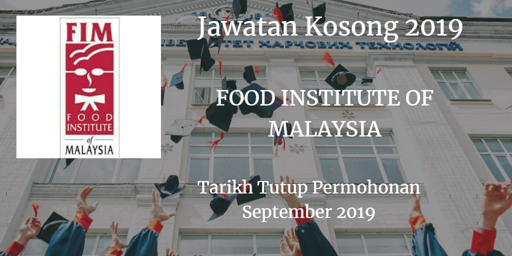Jawatan Kosong FOOD INSTITUTE OF MALAYSIA September 2019