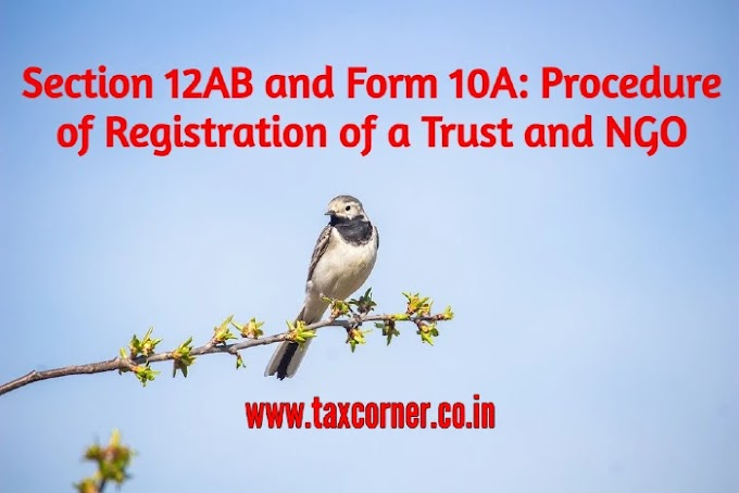 Section 12AB and Form 10A: Procedure of Registration of a Trust and NGO