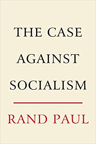 Rand Paul - The Case Against Socialism