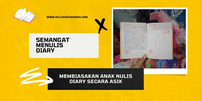 Membiasakan Anak  Menulis Diary