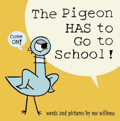 The Pigeon HAS to Go to School by Mo Williams