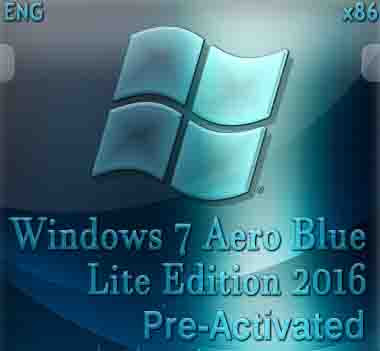 Windows 7 Aero Blue Lite Edition 2016 Full Pre-Activated Download
