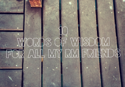 For the RM's: 10 Words of Wisdom
