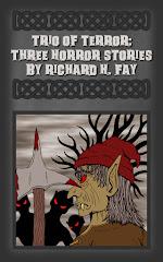 TRIO OF TERROR: THREE HORROR STORIES BY RICHARD H. FAY