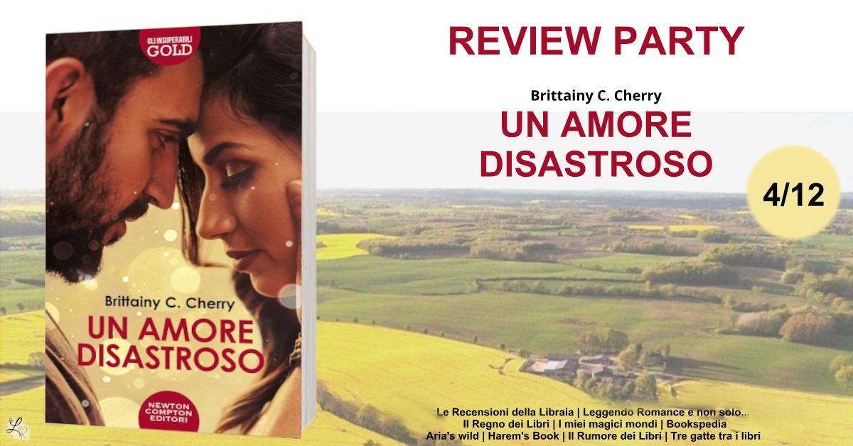 Review party Un amore disastroso di Brittainy C. Cherry