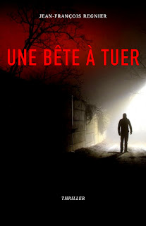 Une bête à tuer - Jean-François REGNIER
